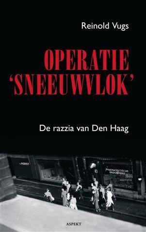 Operatie 'Sneeuwvlok' - De razzia van Den Haag
